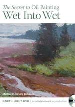 The Secret of Oil Painting Wet Into Wet