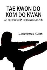 Tae Kwon Do Kom Do Kwan af Jason Thomas, Philip Hornsey