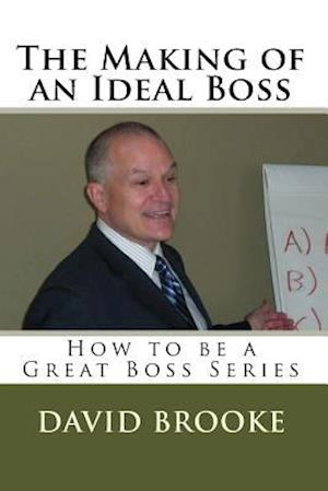 Bog, paperback The Making of an Ideal Boss af David Brooke