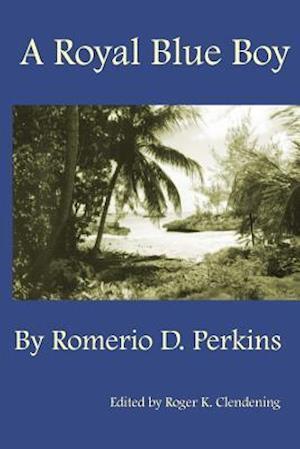 Bog, paperback A Royal Blue Boy af Romerio D. Perkins