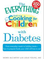 Everything Guide to Cooking for Children with Diabetes (Everything)