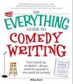 Everything Guide to Comedy Writing (Everything)