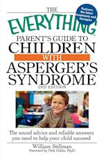 The Everything Parent's Guide to Children with Asperger's Syndrome (Everything (Parenting))