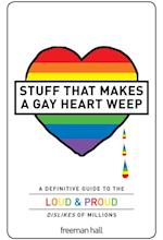 Stuff That Makes a Gay Heart Weep af Freeman Hall
