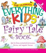 Ultimate Everything Kids' Fairy Tale Book (Everything Kids)
