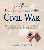101 Things You Didn't Know About The Civil War af Thomas Turner