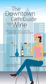 Downtown Girl's Guide To Wine