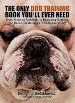 Only Dog Training Book You Will Ever Need