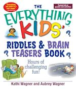 Everything Kids Riddles & Brain Teasers Book (Everything Kids)