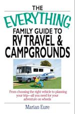 Everything Family Guide To Rv Travel And Campgrounds (Everything)