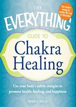 Everything Guide to Chakra Healing (Everything)