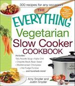 The Everything Vegetarian Slow Cooker Cookbook (The Everything Series)