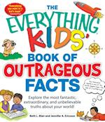Everything KIDS' Book of Outrageous Facts (EverythingR Kids)