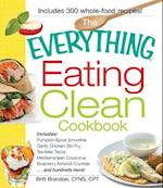 The Everything Eating Clean Cookbook (Everything)