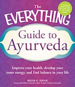 Everything Guide to Ayurveda (Everything)