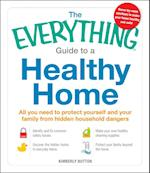The Everything Guide to a Healthy Home (Everything)