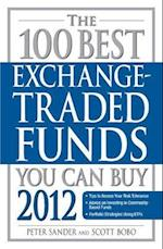 The 100 Best Exchange-Traded Funds You Can Buy af Scott Bobo, Peter Sander