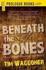 Beneath the Bones af Tim Waggoner