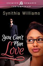 You Can't Plan Love af Synithia Williams