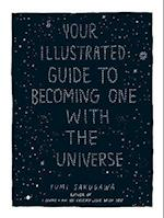 Your Illustrated Guide to Becoming One With the Universe af Yumi Sakugawa