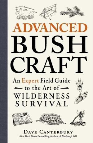 Advanced Bushcraft af Dave Canterbury