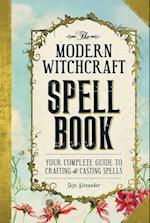 The Modern Witchcraft Spell Book (Modern Witchcraft)
