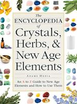 Encyclopedia of Crystals, Herbs, and New Age Elements