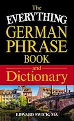 The Everything German Phrase Book and Dictionary (The Everything Series)