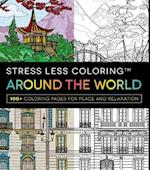 Stress Less Coloring Around the World (Stress Less Coloring)