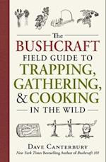 The Bushcraft Field Guide to Trapping, Gathering, and Cooking in the Wild (Bushcraft)