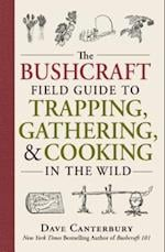 Bushcraft Field Guide to Trapping, Gathering, and Cooking in the Wild