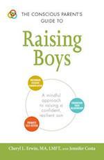 The Conscious Parent's Guide to Raising Boys (Conscious Parents Guides)