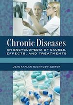 Chronic Diseases: An Encyclopedia of Causes, Effects, and Treatments [2 volumes]