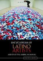 Encyclopedia of Latino Artists (Artists of the American Mosaic)