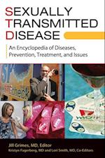 Sexually Transmitted Disease: An Encyclopedia of Diseases, Prevention, Treatment, and Issues [2 volumes]