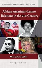 African American-Latino Relations in the 21st Century (Intersections of Race Ethnicity and Culture)