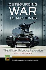 Outsourcing War to Machines (Praeger Security International)