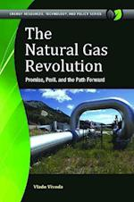 The Natural Gas Revolution (Energy Resources Technology and Policy)