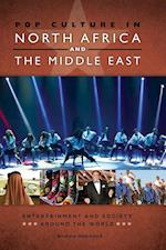 Pop Culture in North Africa and the Middle East (Entertainment and Society Around the World)