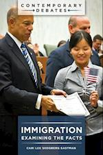 Immigration: Examining the Facts af Cari Lee Skogberg Eastman