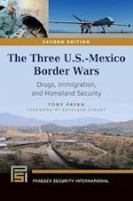 Three U.S.-Mexico Border Wars 2nd Edition (Praeger Security International)