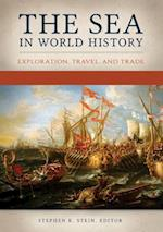 Sea in World History: Exploration, Travel, and Trade [2 volumes]