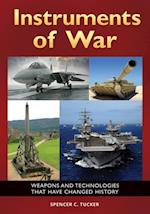 Instruments of War: Weapons and Technologies That Have Changed History af Spencer C. Tucker