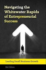 Navigating the Whitewater Rapids of Entrepreneurial Success