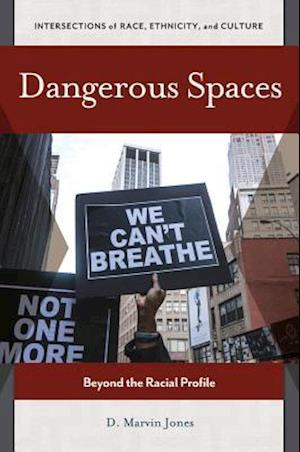 Dangerous Spaces: Beyond the Racial Profile af D. Marvin Jones