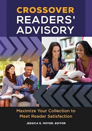 Crossover Readers' Advisory: Maximize Your Collection to Meet Reader Satisfaction af Jessica E. Moyer