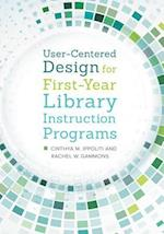User-Centered Design for First-Year Library Instruction Programs