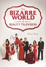 Bizarre World of Reality Television