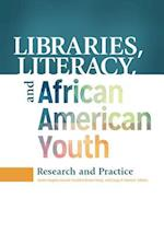 Libraries, Literacy, and African American Youth
