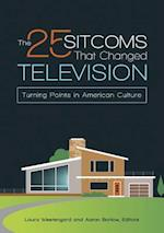 25 Sitcoms that Changed Television: Turning Points in American Culture